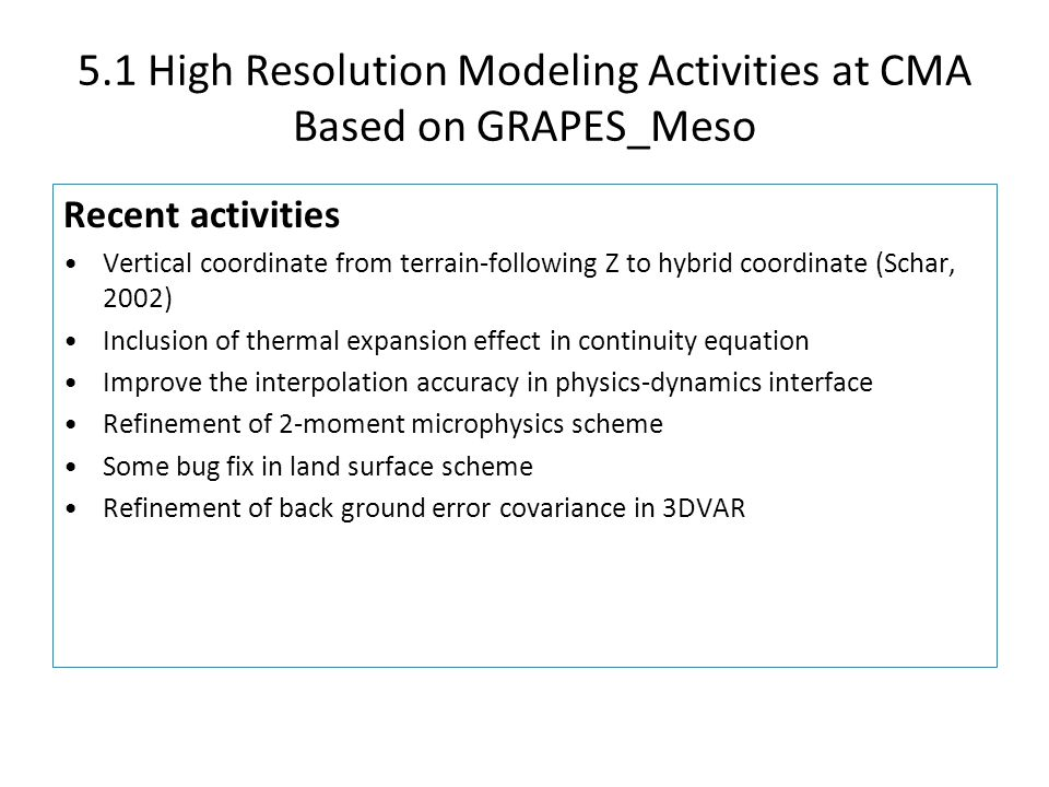 5.1 High Resolution Modeling Activities at CMA Based on GRAPES_Meso
