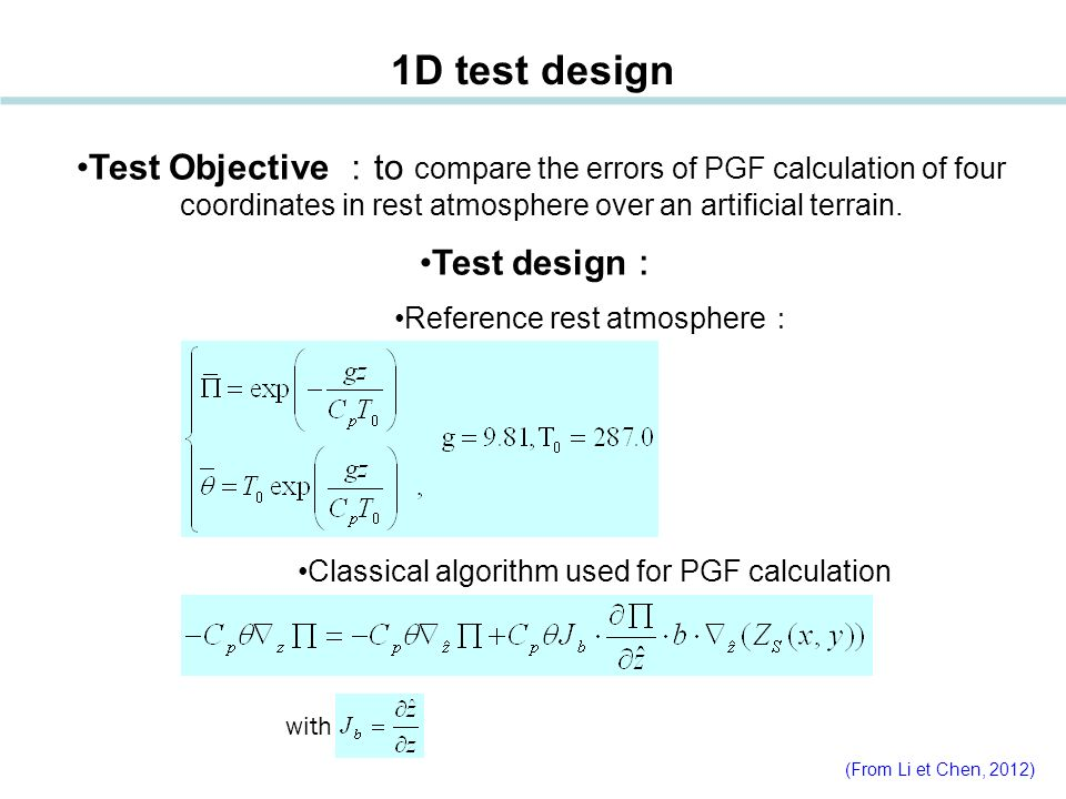 1D test design Test Objective :to compare the errors of PGF calculation of four coordinates in rest atmosphere over an artificial terrain.