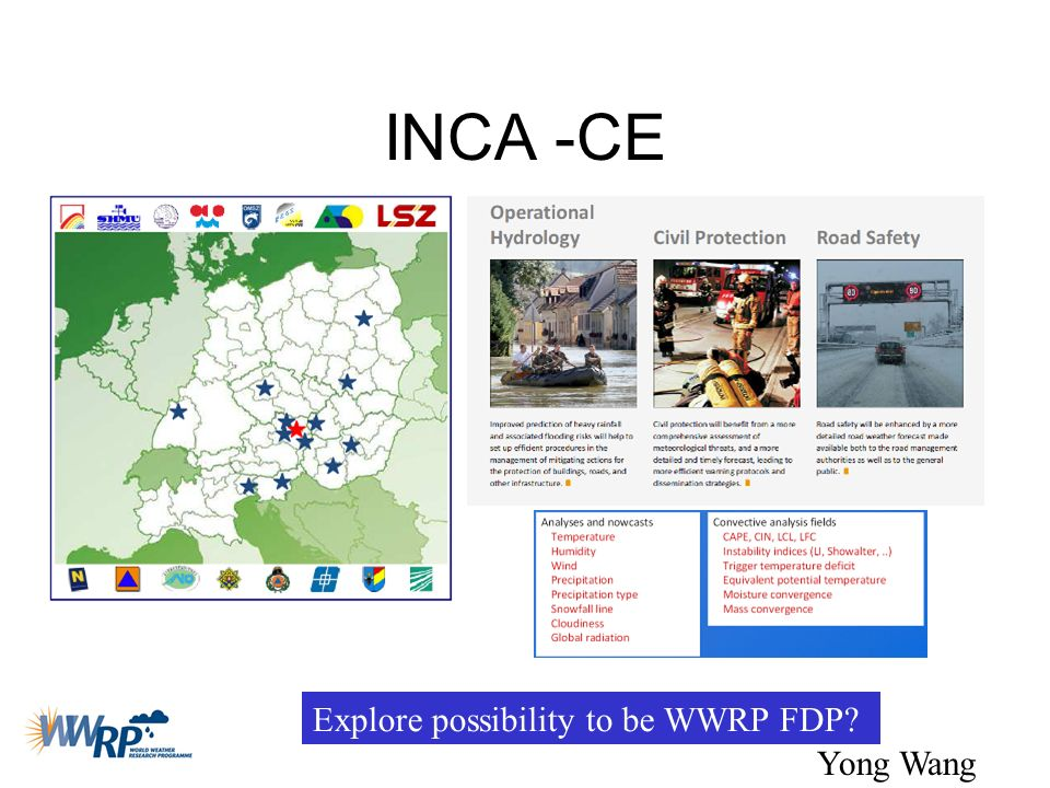 INCA -CE Explore possibility to be WWRP FDP Yong Wang