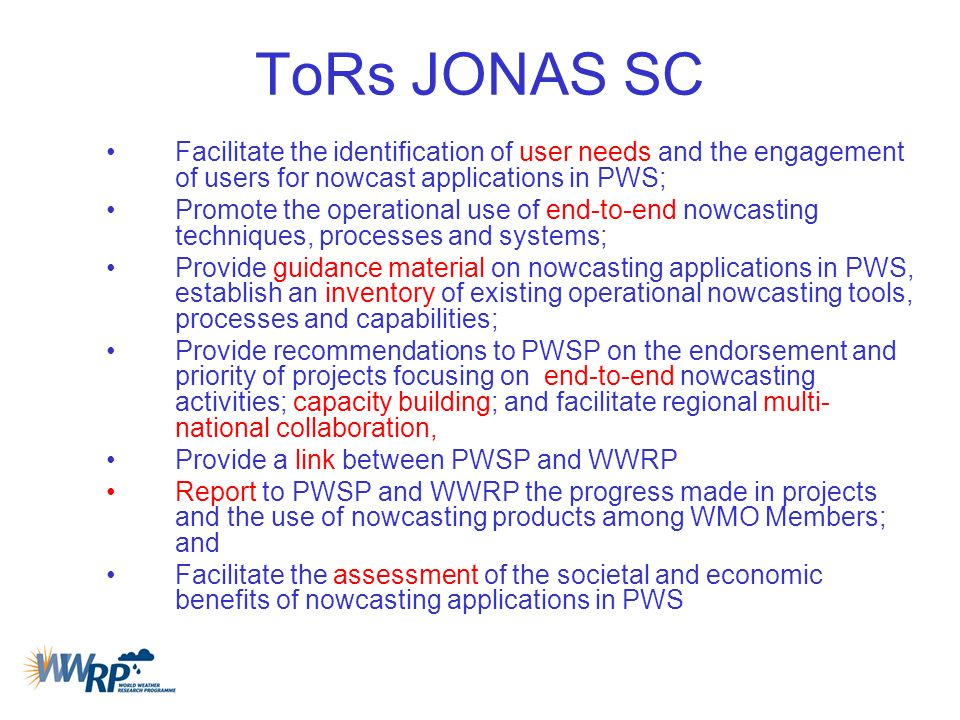 ToRs JONAS SC Facilitate the identification of user needs and the engagement of users for nowcast applications in PWS;