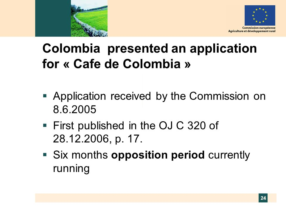 Colombia presented an application for « Cafe de Colombia »