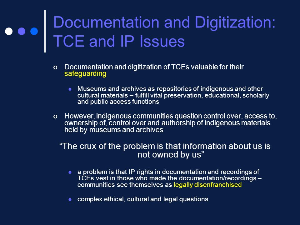Documentation and Digitization: TCE and IP Issues