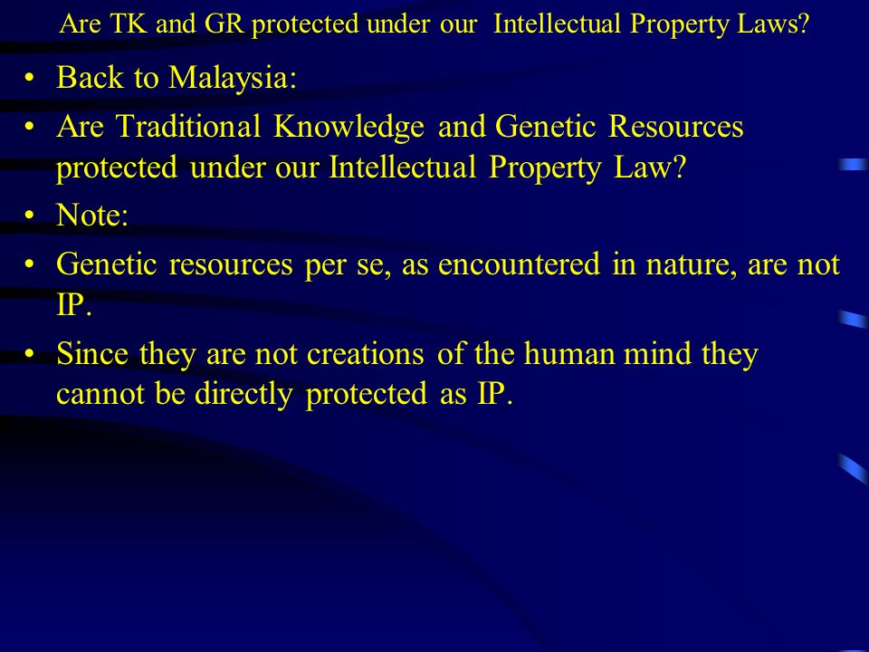 Are TK and GR protected under our Intellectual Property Laws