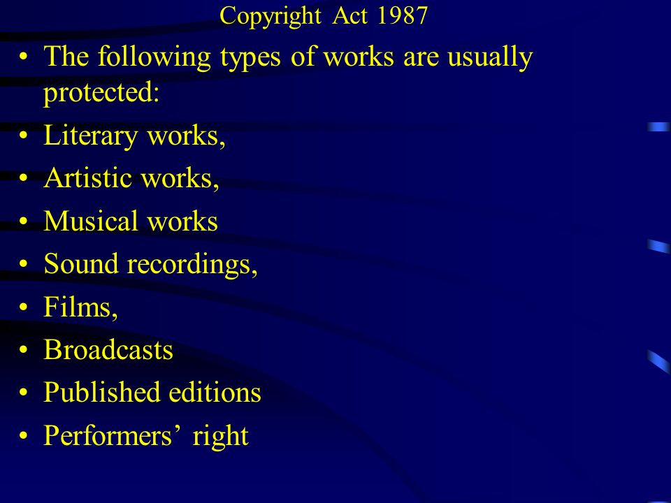 The following types of works are usually protected: Literary works,