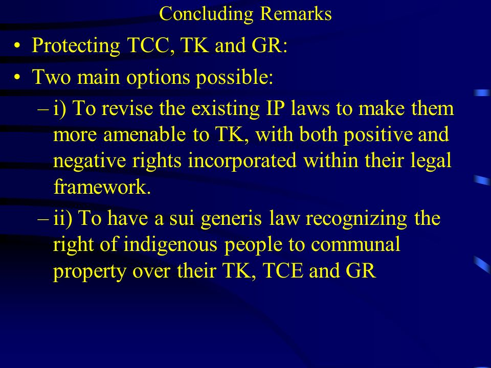 Protecting TCC, TK and GR: Two main options possible: