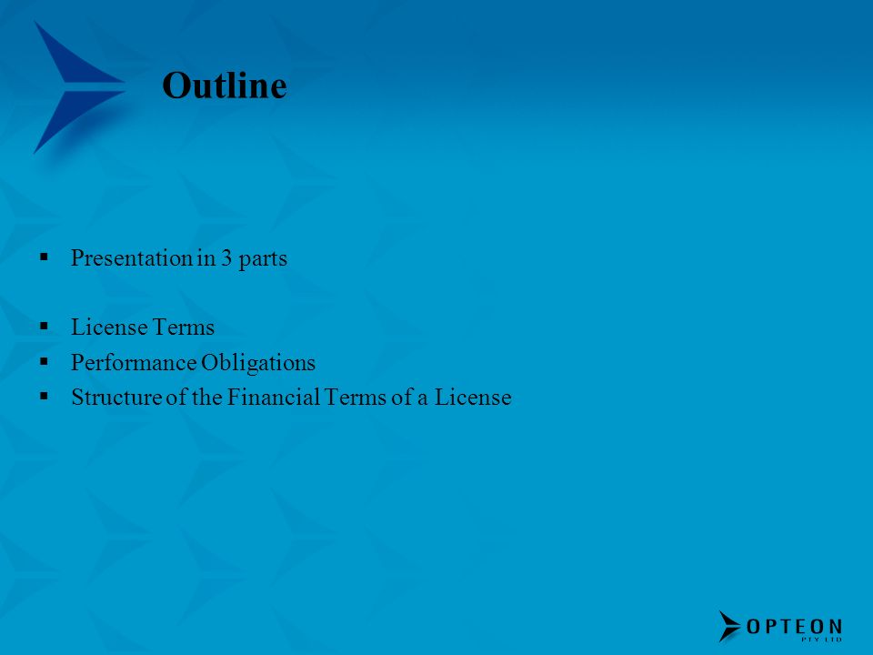 Outline Presentation in 3 parts License Terms Performance Obligations