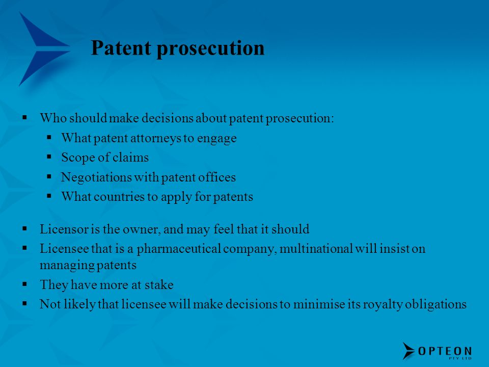 Patent prosecution Who should make decisions about patent prosecution: