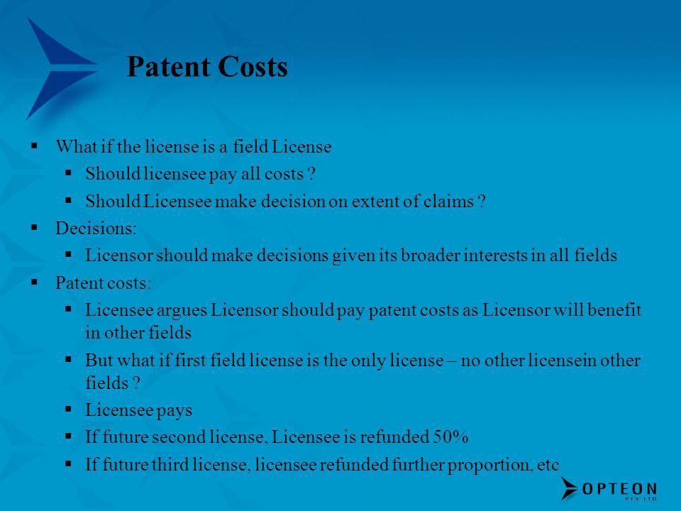 Patent Costs What if the license is a field License
