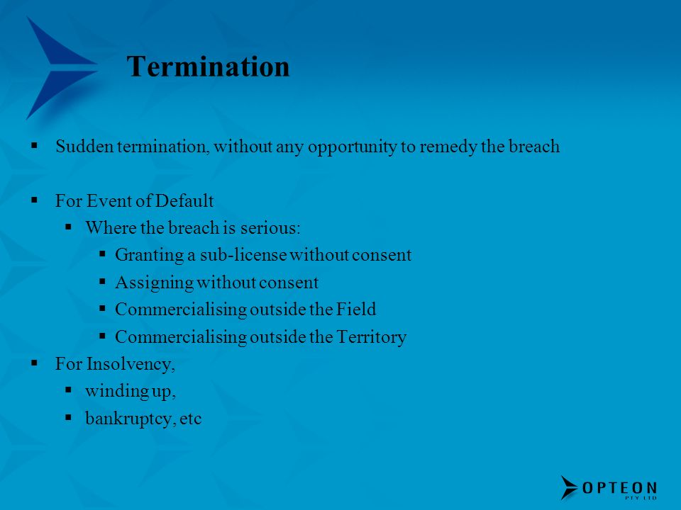 Termination Sudden termination, without any opportunity to remedy the breach. For Event of Default.