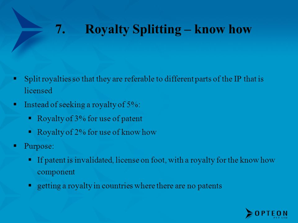 7. Royalty Splitting – know how