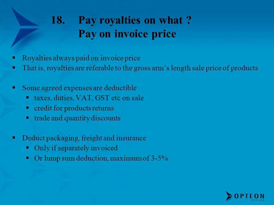 18. Pay royalties on what Pay on invoice price