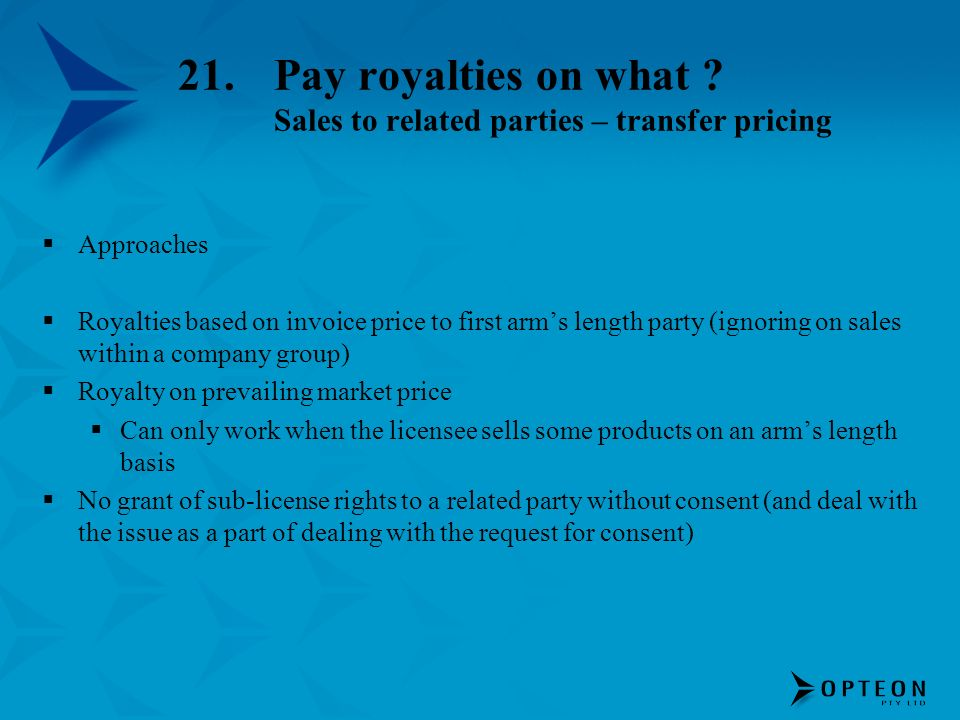 21. Pay royalties on what Sales to related parties – transfer pricing