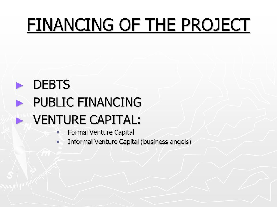 FINANCING OF THE PROJECT
