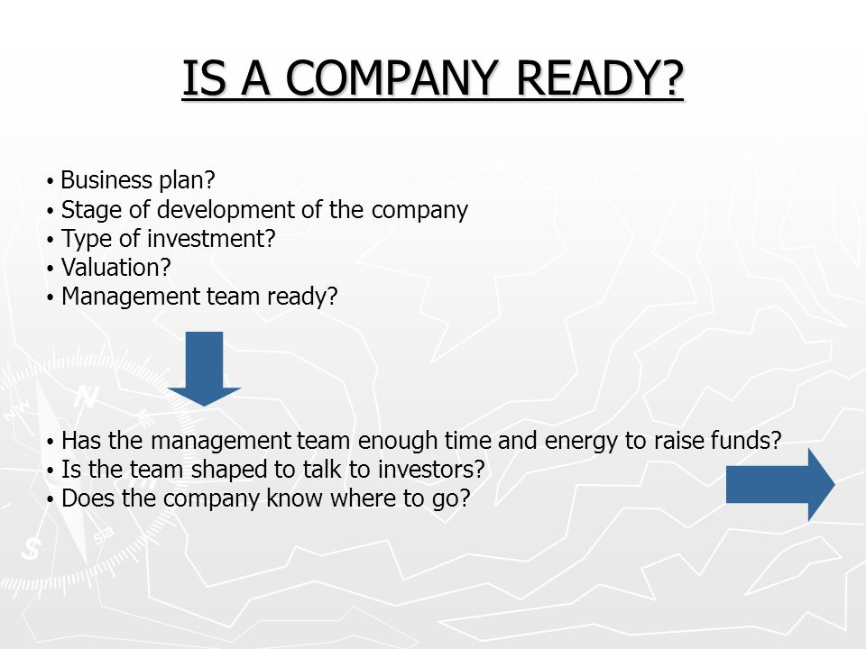 IS A COMPANY READY Business plan Stage of development of the company