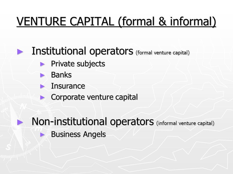 VENTURE CAPITAL (formal & informal)