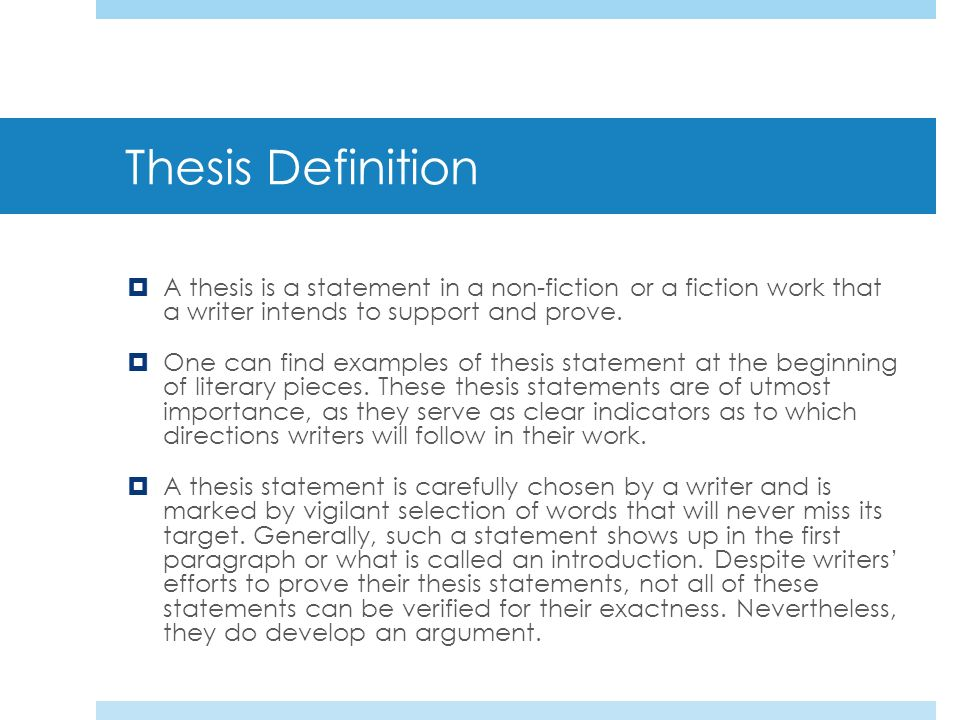 define thesis in literature A tentative thesis is a statement in an essay that explains the overall purpose of the piece and provides focus for the content within the academic paper the term tentative refers to a thesis that.