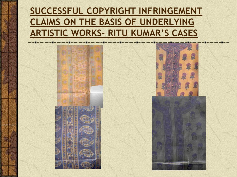 SUCCESSFUL COPYRIGHT INFRINGEMENT CLAIMS ON THE BASIS OF UNDERLYING ARTISTIC WORKS- RITU KUMAR'S CASES