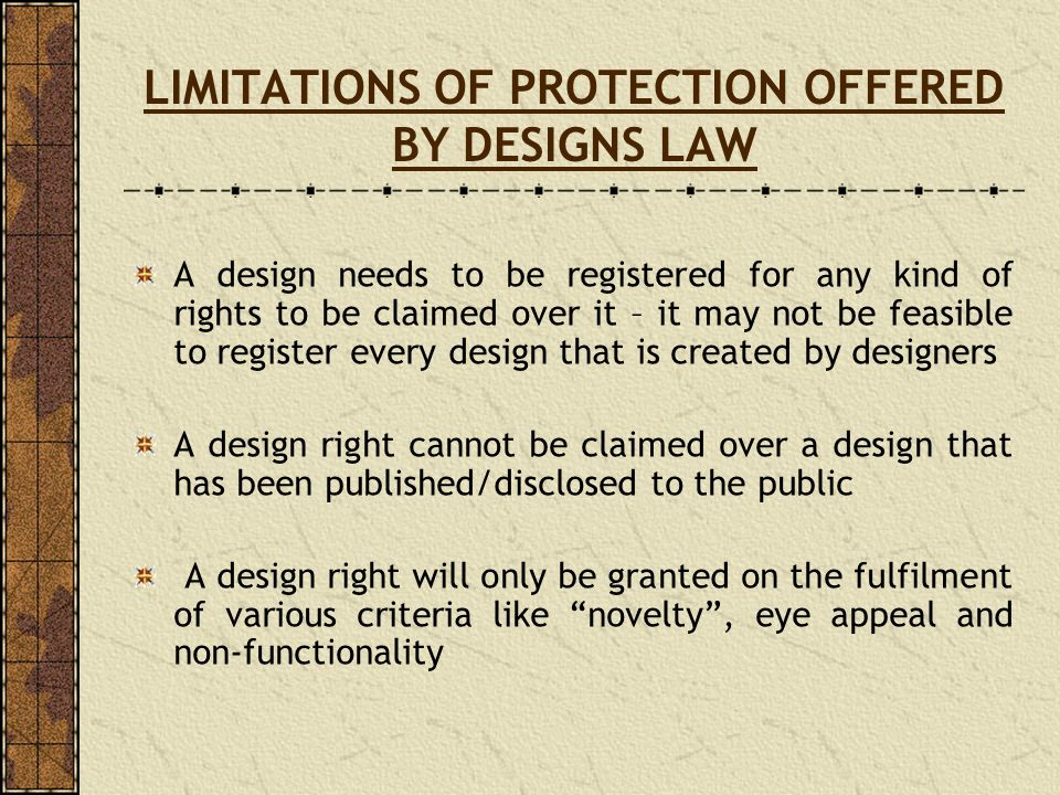 LIMITATIONS OF PROTECTION OFFERED BY DESIGNS LAW