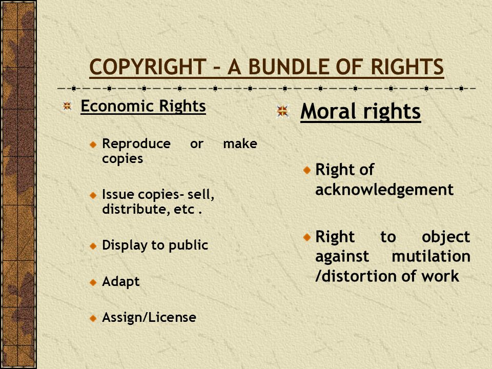 COPYRIGHT – A BUNDLE OF RIGHTS