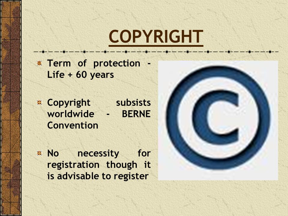 COPYRIGHT Term of protection - Life + 60 years