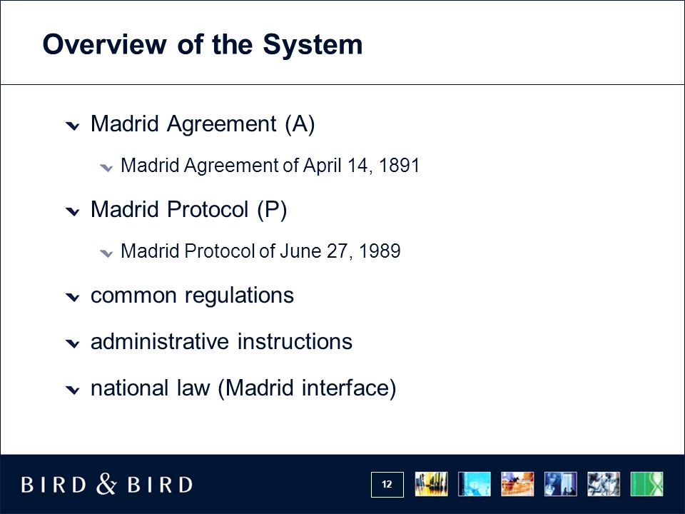 Overview of the System Madrid Agreement (A) Madrid Protocol (P)