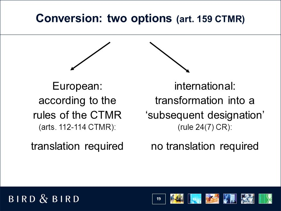 Conversion: two options (art. 159 CTMR)