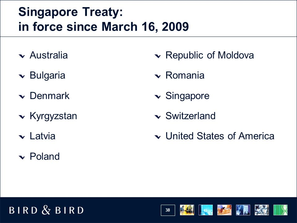 Singapore Treaty: in force since March 16, 2009