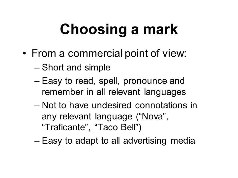 Choosing a mark From a commercial point of view: Short and simple