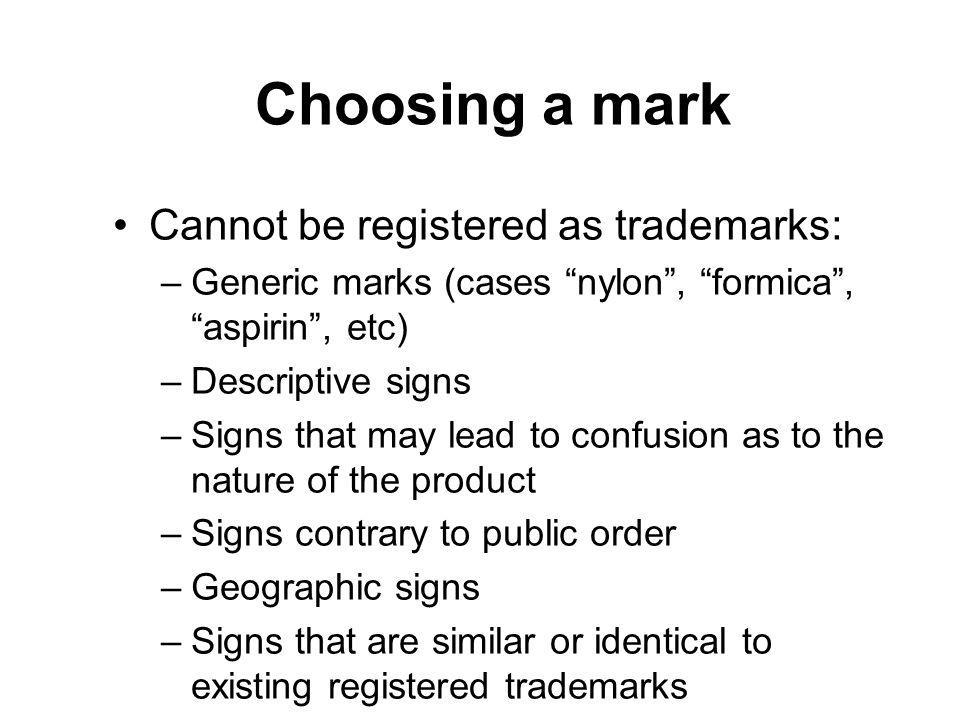 Choosing a mark Cannot be registered as trademarks: