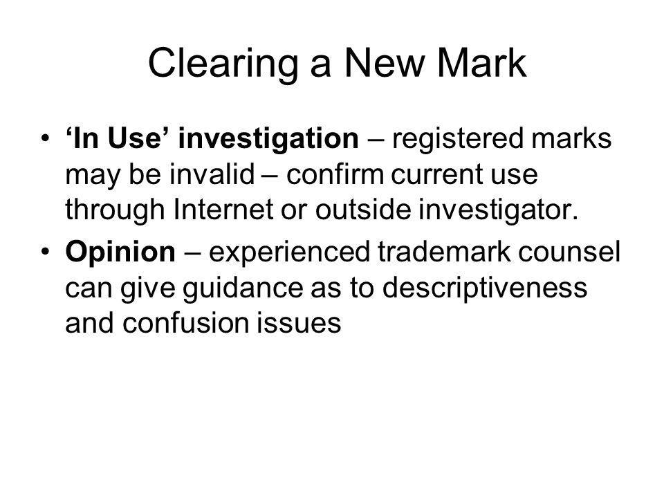 Clearing a New Mark 'In Use' investigation – registered marks may be invalid – confirm current use through Internet or outside investigator.