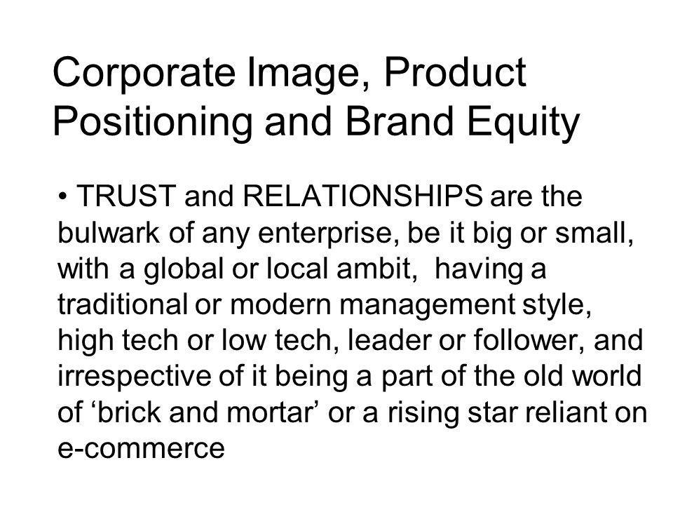 Corporate Image, Product Positioning and Brand Equity