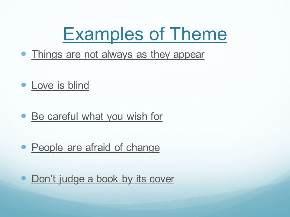 Examples of Theme Things are not always as they appear Love is blind