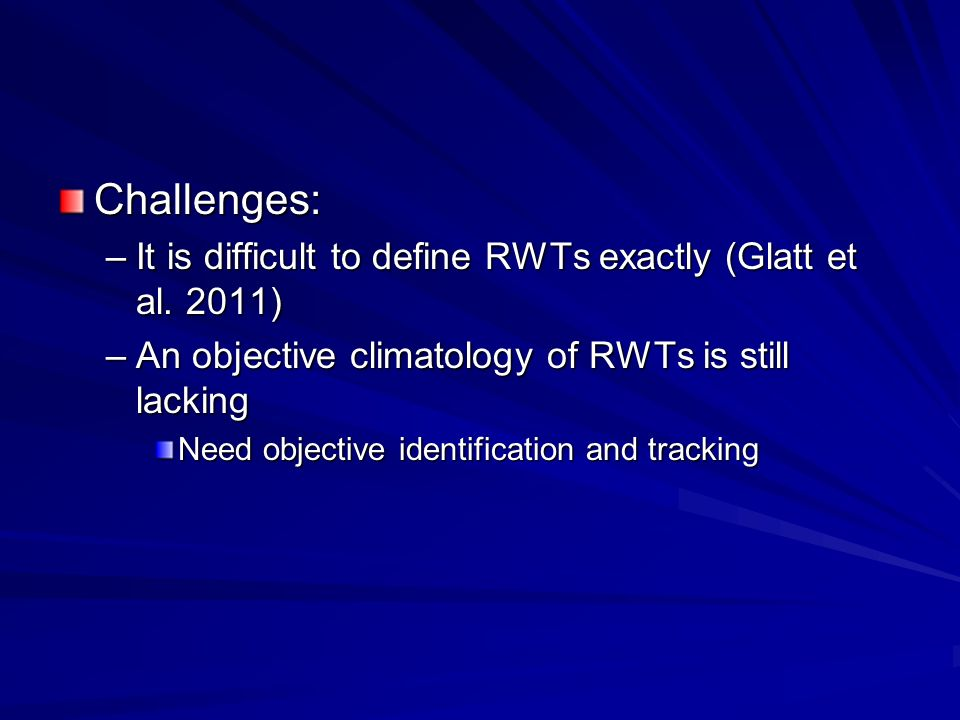 Challenges: It is difficult to define RWTs exactly (Glatt et al. 2011)