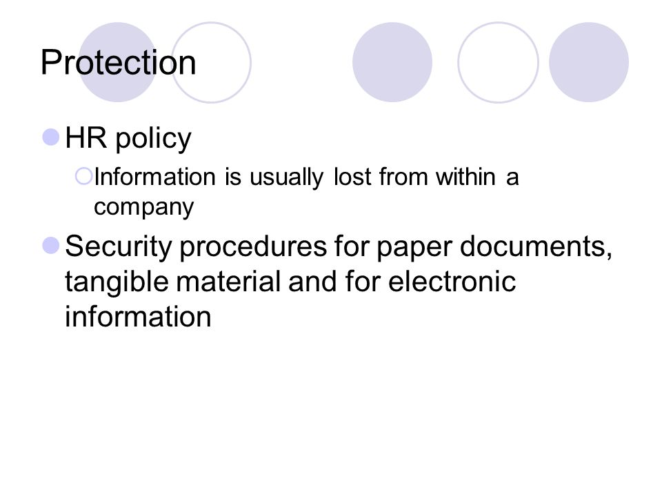 Protection HR policy. Information is usually lost from within a company.