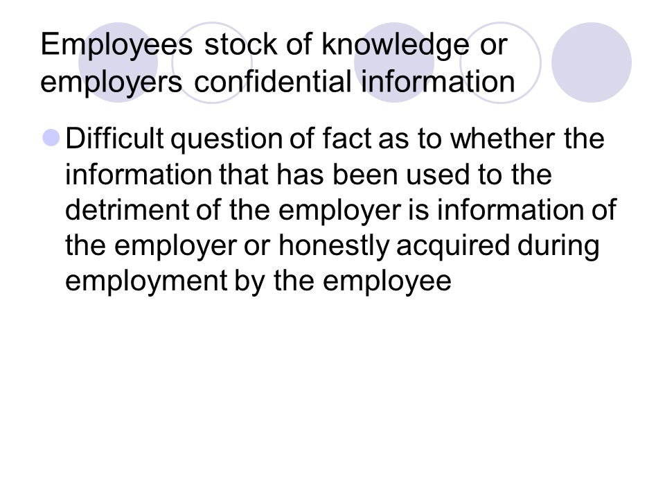 Employees stock of knowledge or employers confidential information