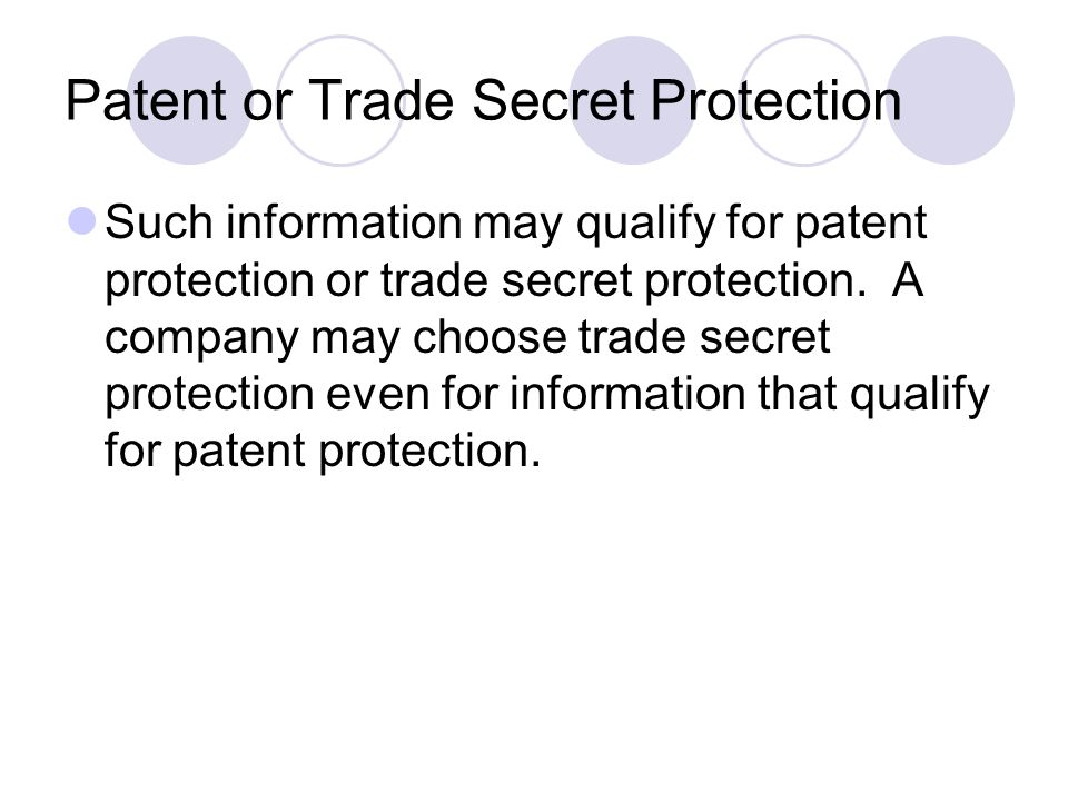 Patent or Trade Secret Protection
