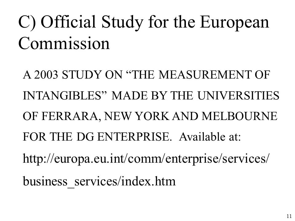 C) Official Study for the European Commission
