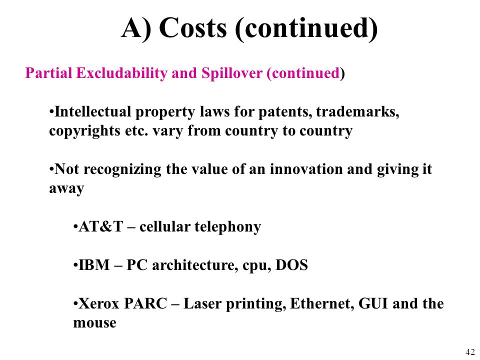 A) Costs (continued) Partial Excludability and Spillover (continued)
