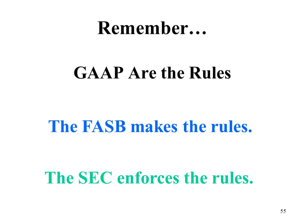 Remember… GAAP Are the Rules