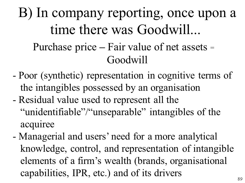 B) In company reporting, once upon a time there was Goodwill...