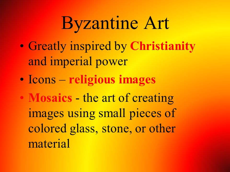 Byzantine Art Greatly inspired by Christianity and imperial power