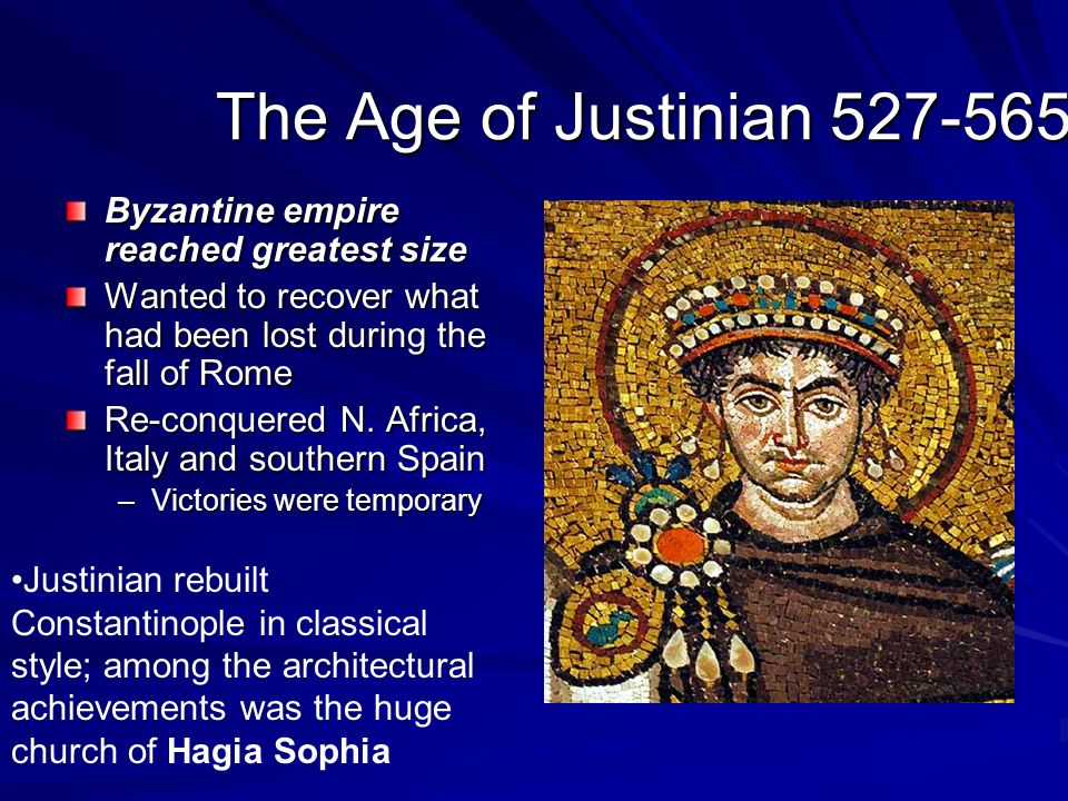 byzantine empire accomplishments Justinian, or flavius petrus sabbatius justinianus, was arguably the most important ruler of the eastern roman empire considered by some scholars to be the last great roman emperor and the first great byzantine emperor, justinian fought to reclaim roman territory and left a lasting impact on architecture and law.