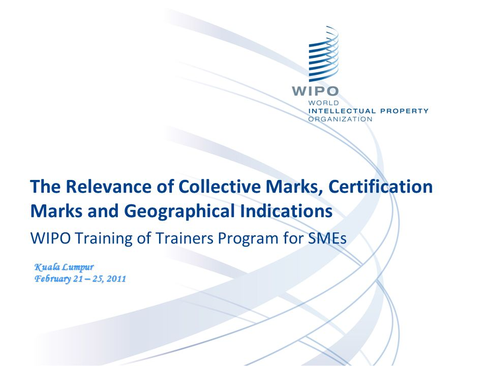 The Relevance of Collective Marks, Certification Marks and Geographical Indications