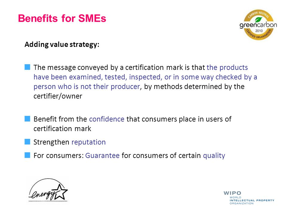 Benefits for SMEs Adding value strategy:
