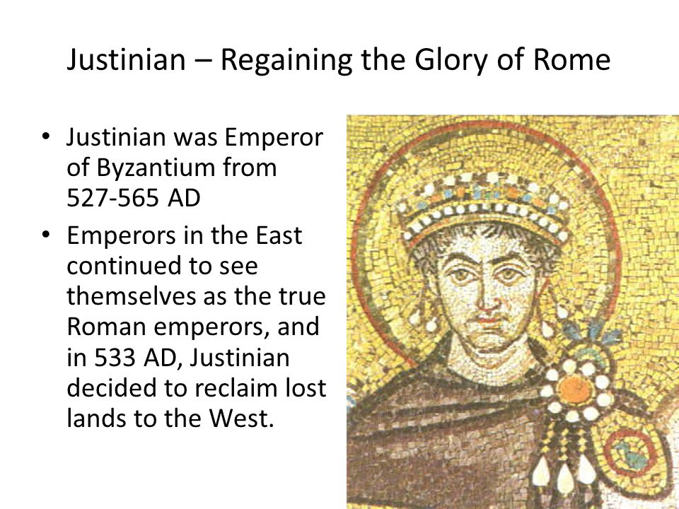 Justinian – Regaining the Glory of Rome