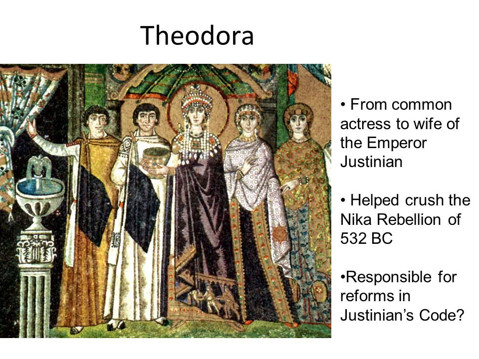 Theodora From common actress to wife of the Emperor Justinian