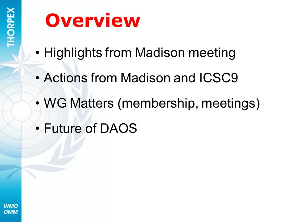 Overview Highlights from Madison meeting
