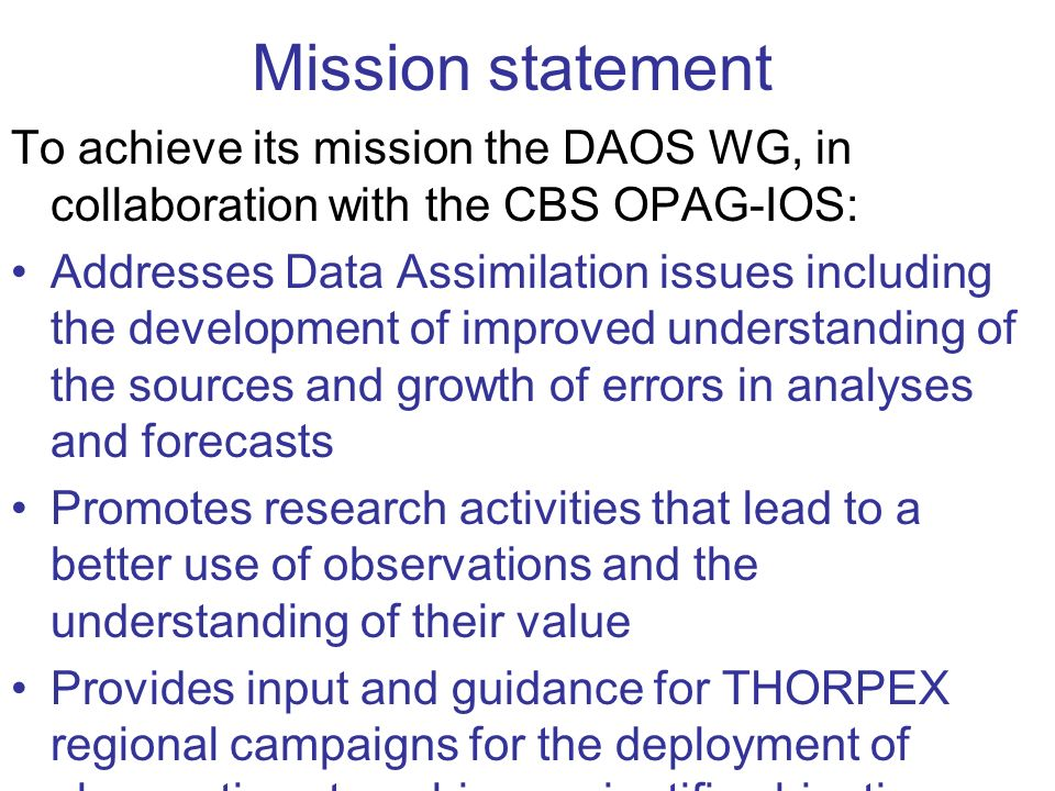 Mission statement To achieve its mission the DAOS WG, in collaboration with the CBS OPAG-IOS:
