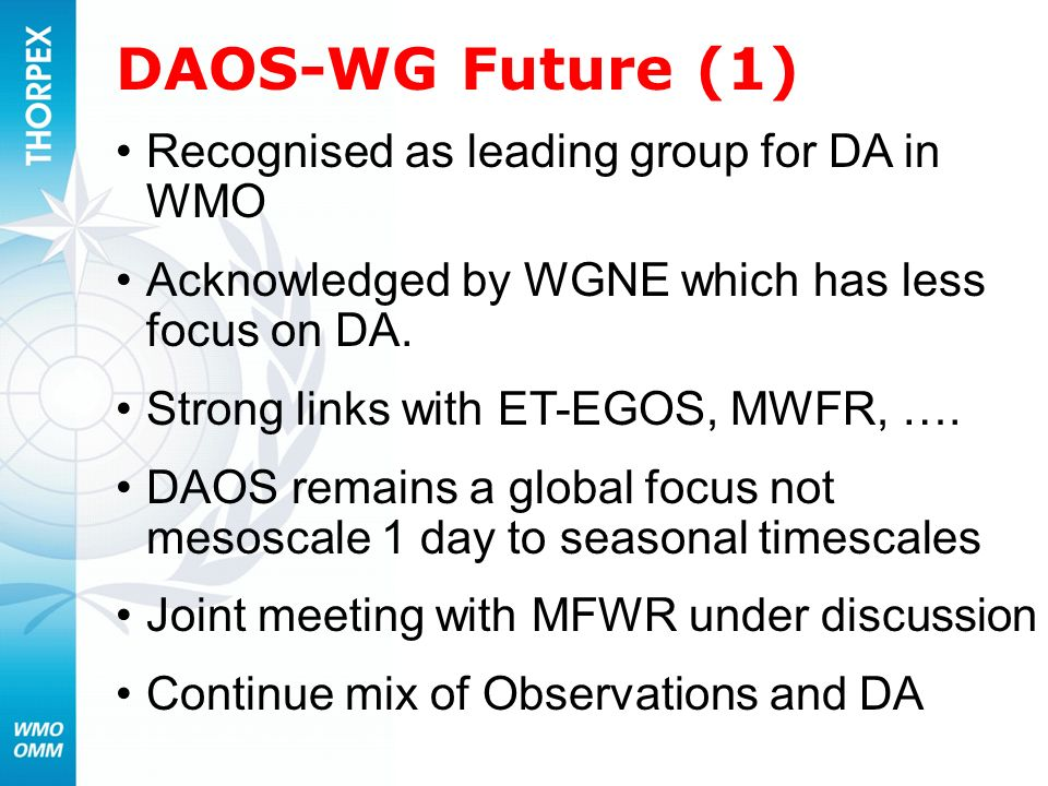 DAOS-WG Future (1) Recognised as leading group for DA in WMO