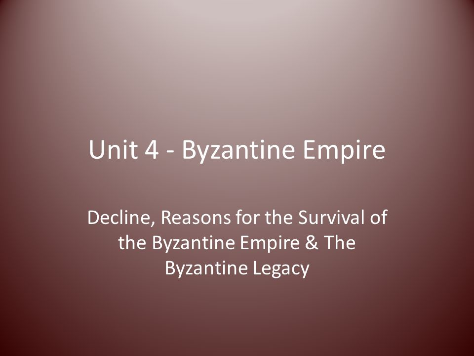 Unit 4 - Byzantine Empire